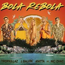 Bola Rebola - Tropkillaz, J Balvin e Anitta feat. Mc Zaac Mp3