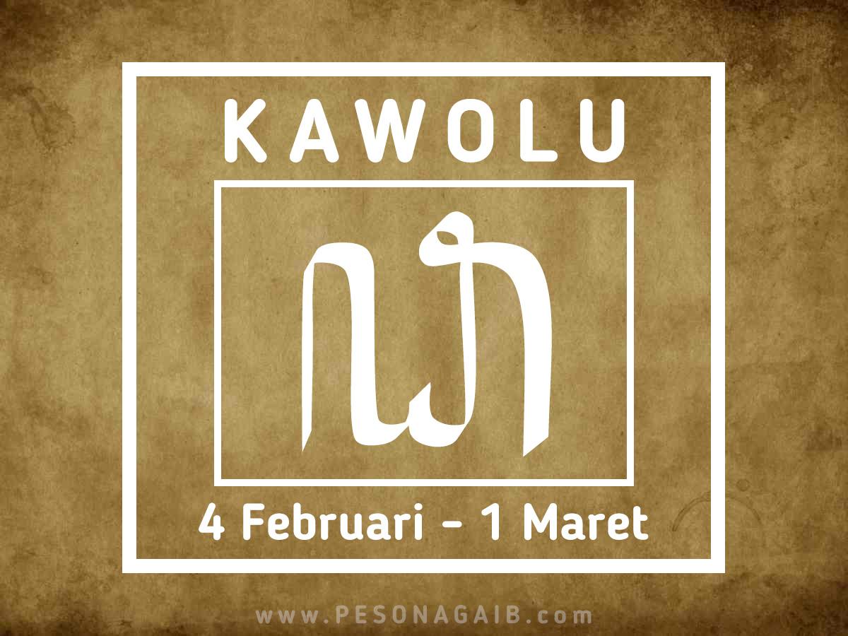 Ramalan Mangsa Kawolu (4 Februari – 1 Maret)