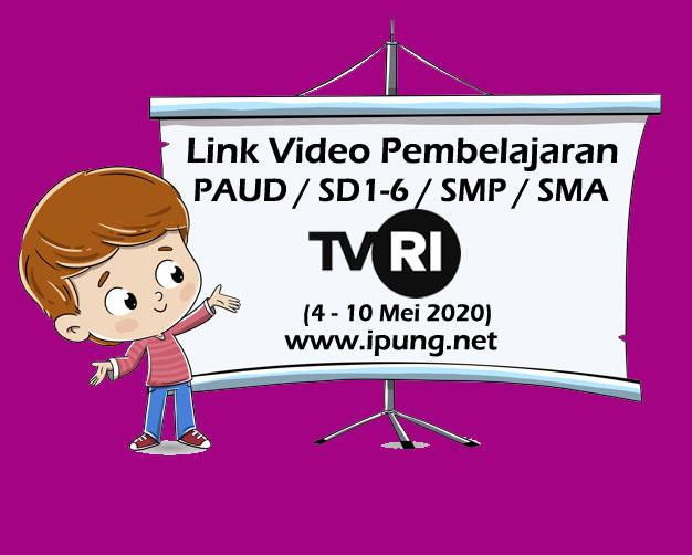 Kumpulan Link Video Pembelajaran TVRI (4-10 Mei 2020)