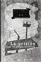 La prisión: Elige tu propia aventura, de Ramón Díez Galán