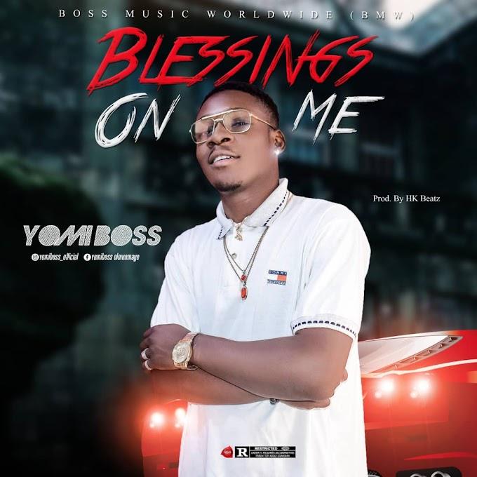 """Yomi Boss - """"Blessings On Me"""""""