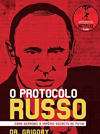 Resenha: O protocolo russo - Como derrubei o império secreto de Putin - Grigory Rodchenkov