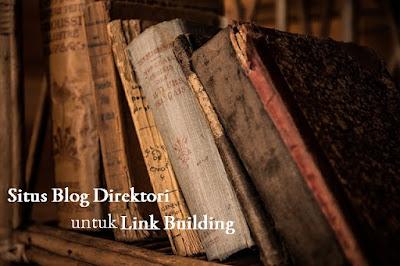 Anda perlu mencoba memasukkan blog Anda ke sebuah blog direktori WOW! Daftar 150+ Situs Blog Direktori untuk Link Building