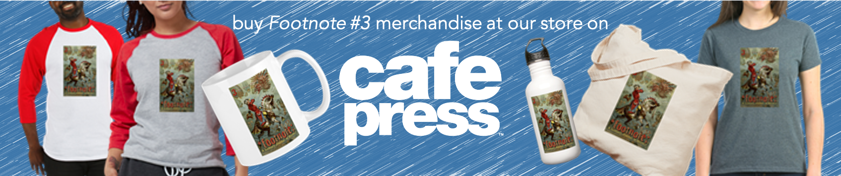 Buy Footnote 3 merchandise at Cafe Press