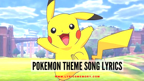 Pokemon Theme Song Lyrics
