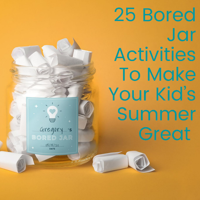 25 Bored Jar Activities To Make Your Kid's Summer Great - with free printables
