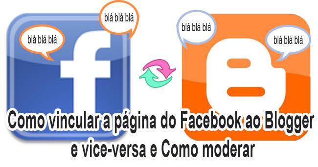 Como vincular a página do Facebook ao Blogger e vice-versa e Como moderar