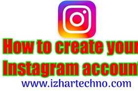 How to create Instagram account? Instagram account kaise banaye?