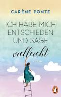 https://www.randomhouse.de/Taschenbuch/Ich-habe-mich-entschieden-und-sage-vielleicht/Carene-Ponte/Penguin/e548199.rhd