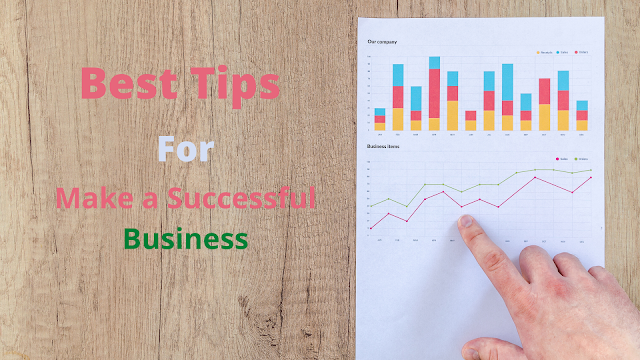best tips to make a successful business