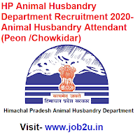 HP Animal Husbandry Department Recruitment 2020,Animal Husbandry Attendant, Peon ,Chowkidar