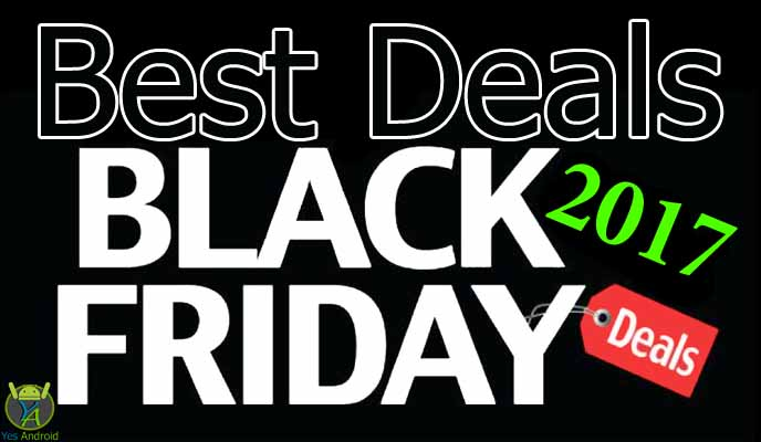 9 Best Deals on Android Stuff | Black Friday 2017