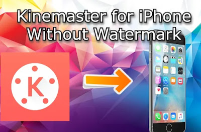 Kinemaster on iPhone without Watermark
