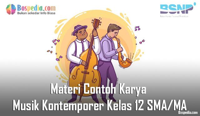 Materi Contoh Karya Musik Kontemporer Kelas 12 SMA/MA