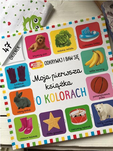 Akademia Mądrego dziecka - Moja pierwsza książka o kolorach