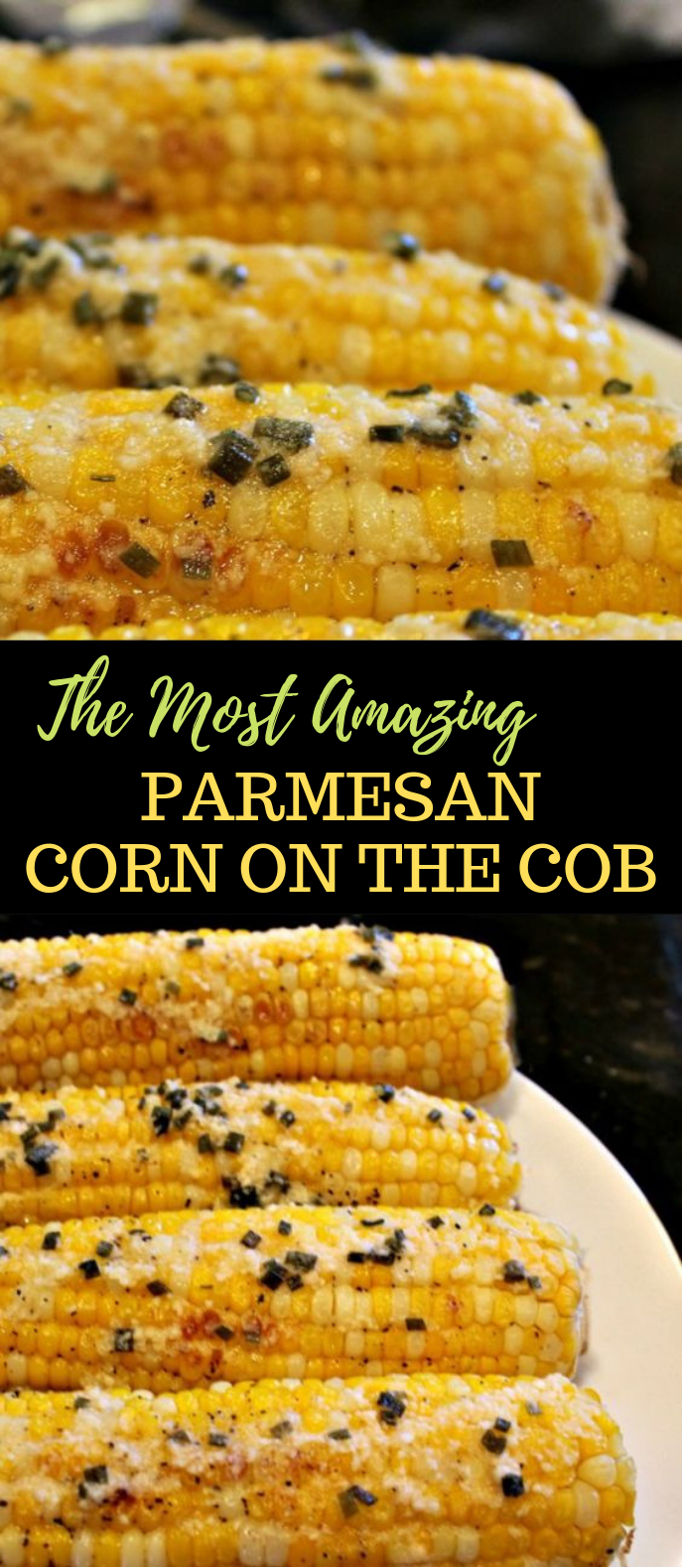 The Most Amazing Parmesan Chive Corn on the Cob #BBQ #Party