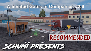 ets2 mods, euro truck simulator 2 mods, recommendedmodsets2, ets2 realistic mods, ets 2 real gates, ets 2 animated gates in companies v2.6 by schumi