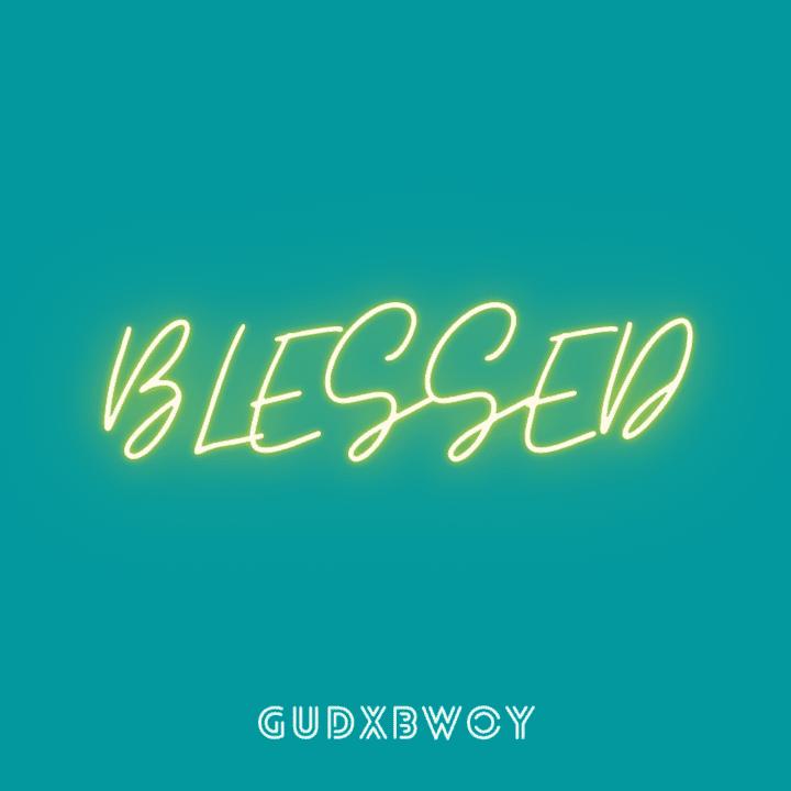 """Gudxbwoy – """"Blessed"""" #Arewapublisize"""
