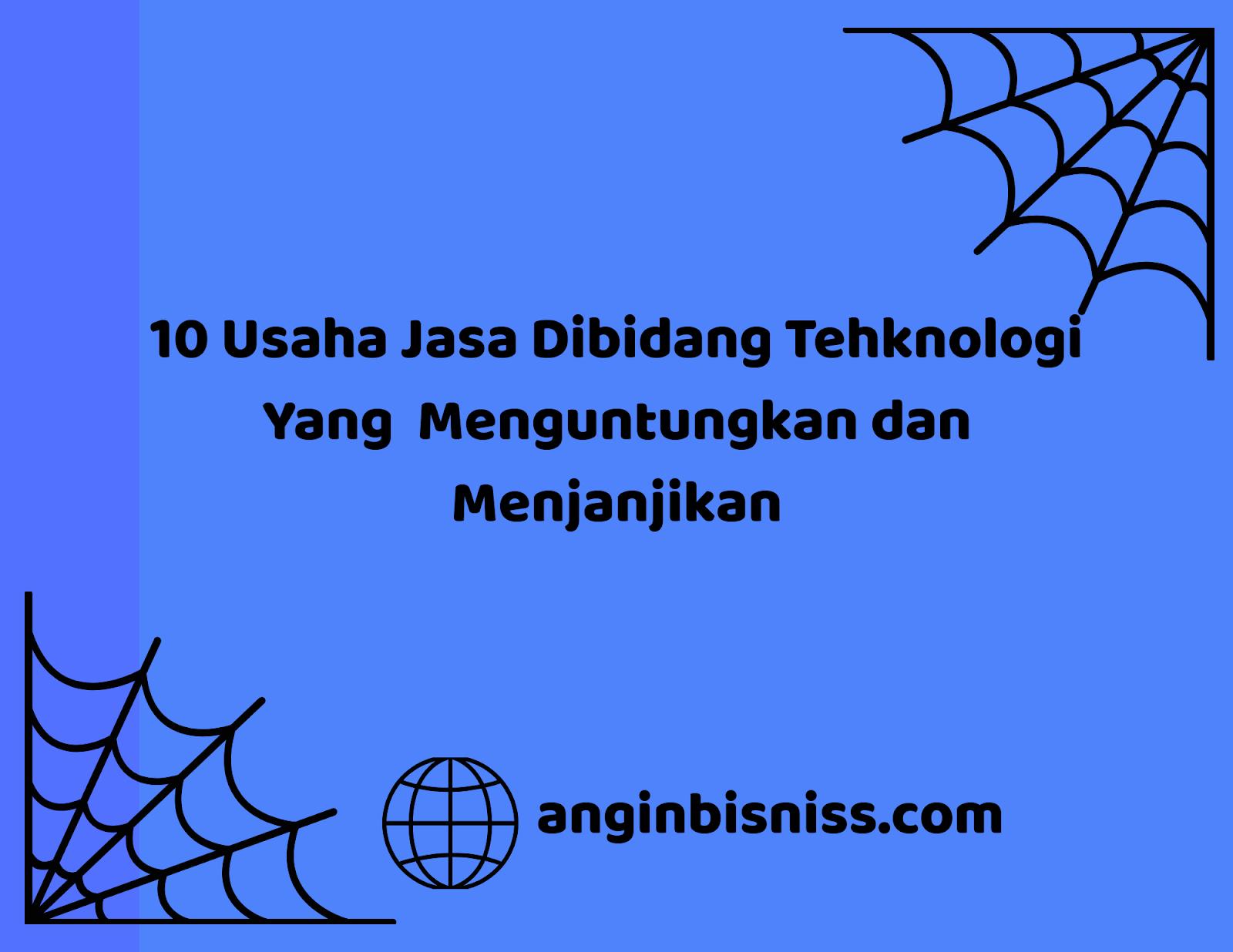 10 Usaha Jasa Dibidang Tekhnologi Yang Menguntungkan dan ...
