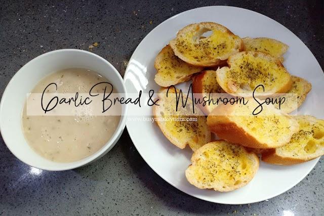 GARLIC BREAD & MUSHROOM SOUP