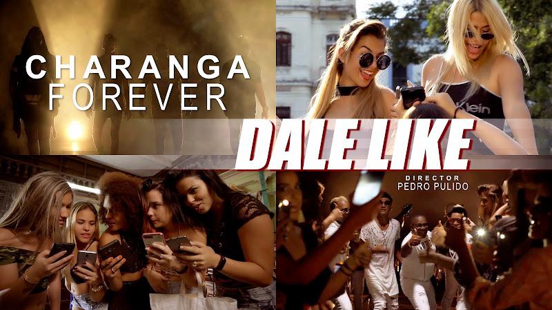 Charanga Forever - ¨Dale Like¨ - Videoclip - Director: Pedro Pulido. Portal Del Vídeo Clip Cubano. Música popular bailable cubana. CUBA.
