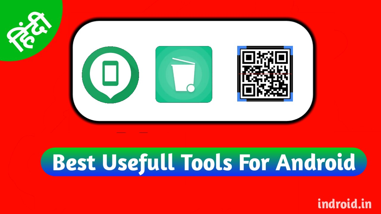 Top Usefull Tools For Android,Smart tools, Keyboard,QR Code,Dumpster,indroid.in, super tricks