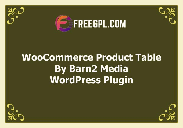 Barn2 Media WooCommerce Product Table Free Download