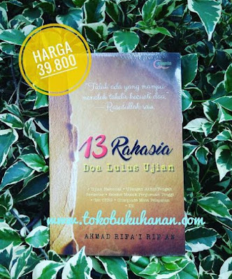 buku 13 rahasia doa lulus ujian dari Ahmad Rifai Rifan