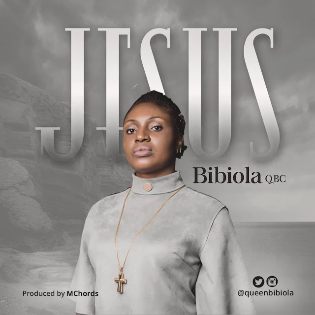 [Download Music] Bibiola – Jesus
