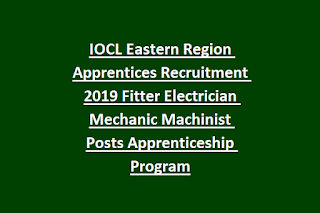 IOCL Eastern Region Apprentices Recruitment 2019 Fitter Electrician Mechanic Machinist Posts Apprenticeship Program