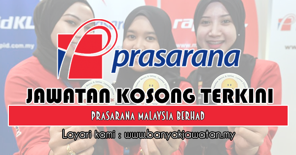 Jawatan Kosong 2018 di Prasarana Malaysia Berhad