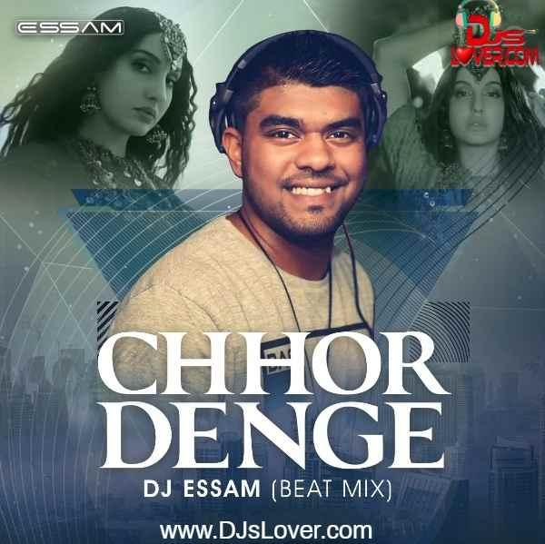 Chhor Denge Beat Mix DJ Essam mp3 song download