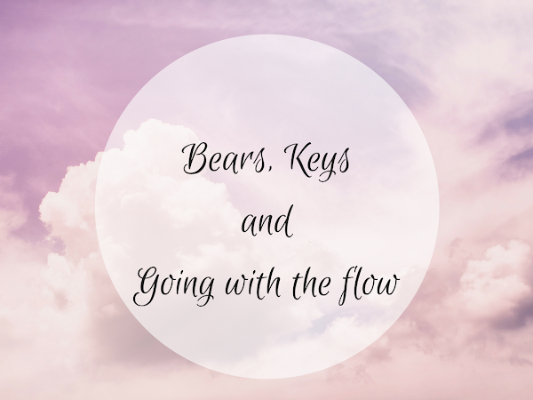 Bears, Keys and Going with the Flow