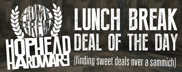 HopHead Hardware Lunch Break Deal of The Day