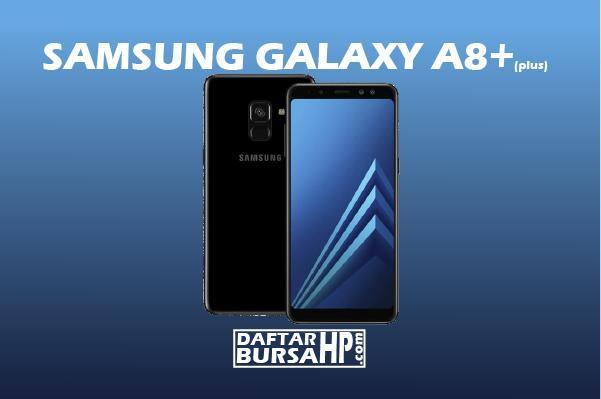 Review Spesifikasi dan Harga Samsung Galaxy A8 Plus (2018)
