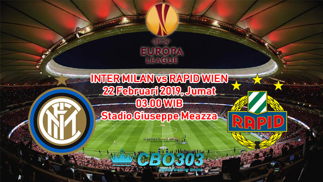 Prediksi Tepat Europe League Antara Inter Milan vs Rapid Wien (22 Februari 2019)