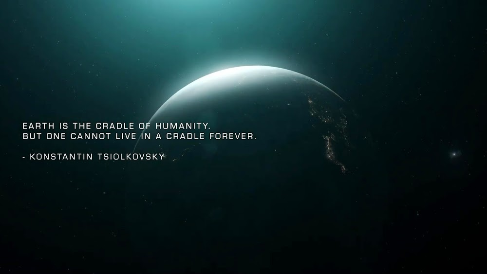 Earth is the cradle of humanity, but one cannot live in a cradle forever / Konstantin Tsiolkovsky
