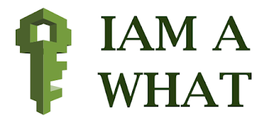IAM A What?