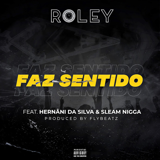 Roley Feat. Hernâni Da Silva & Sleam Nigga - Faz Sentido (Prod. Fly Beatz)