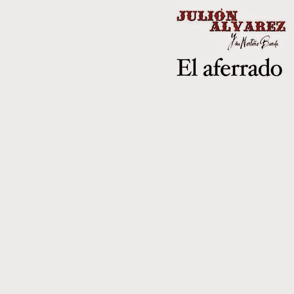 Julion Álvarez - El Aferrado (Album 2015)