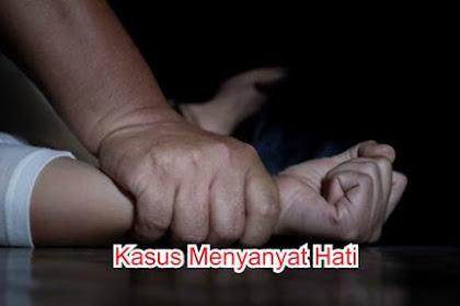 Kasus Pemerkosaan Akhir Pekan Ini. Berikut Beberapa Kasus Terbaru Yang Menyanyat Hati