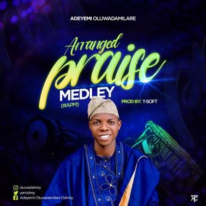 Audio: Adeyemi Oluwadamilare – Arranged Praise Medley