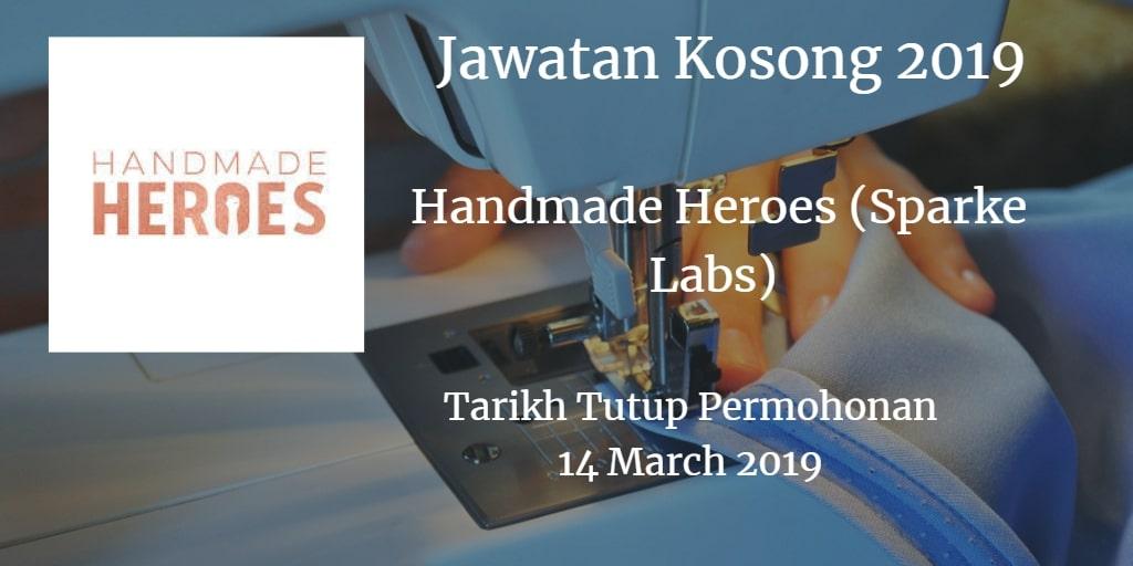 Jawatan Kosong Handmade Heroes (Sparke Labs) 14 March 2019