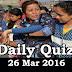 Daily Current Affairs Quiz - 26 Mar 2016