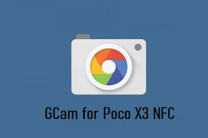 How to Install Google Camera (GCam) in POCO X3 NFC | Download GCAM