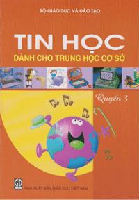 Tin Học Dành Cho THCS Quyển 3 - Nhiều Tác Giả