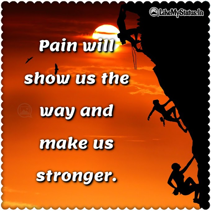 Pain will show us the way