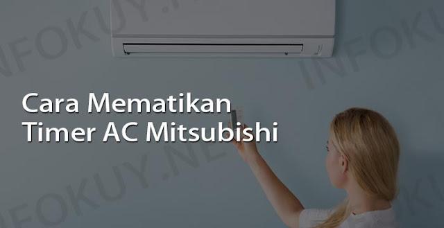 cara mematikan timer AC Mitsubishi