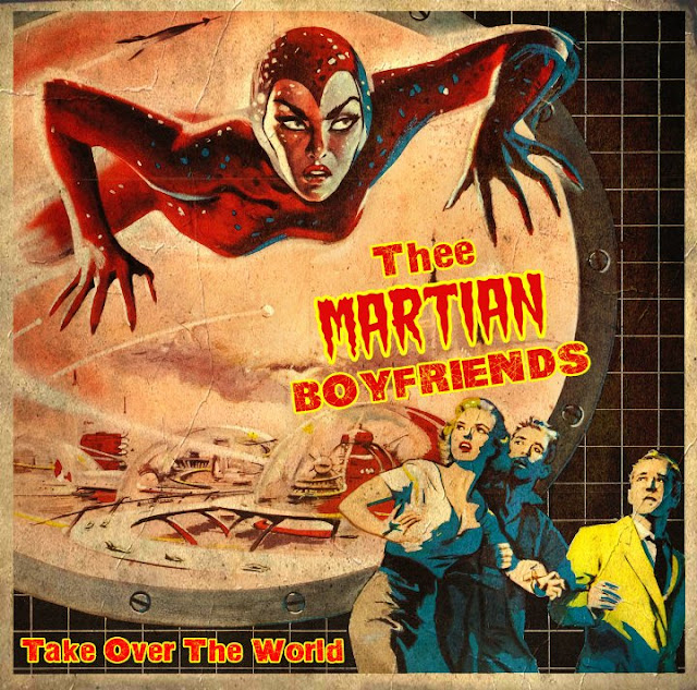 Thee MARTIAN BOYFRIENDS! - Take Over The World (2020)
