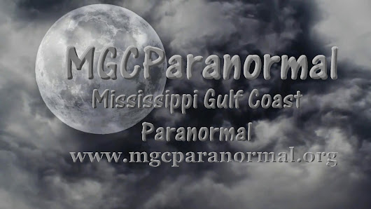 Welcome MGCParanormal, the Newest Paranormal Investugation Group on the Gulf Coast!